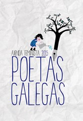 Axenda Feminista 2015: Poetas Galegas