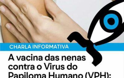 Charla informativa: A vacina das nenas contra o Virus do Papiloma Humano: infórmate antes de decidir